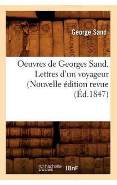 Oeuvres de Georges Sand. Lettres D'Un Voyageur (Nouvelle Edition Revue (Ed.1847)