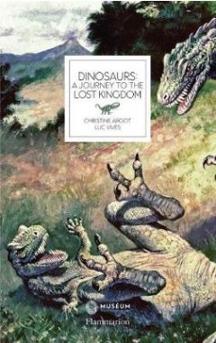 Dinosaurs: A Journey to the Lost Kingdom