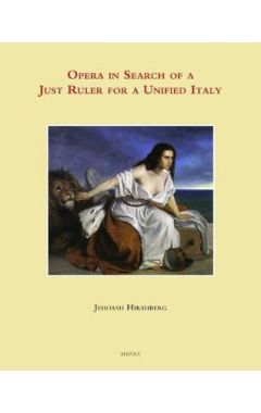 Opera in Search of the Just Ruler for a Unified Italy