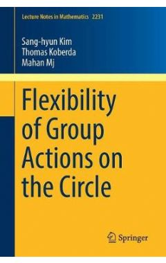2231 Lct. Nts Math - Flexibility of Group Actions on the Circle
