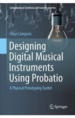 Designing Digital Musical Instruments Using Probatio