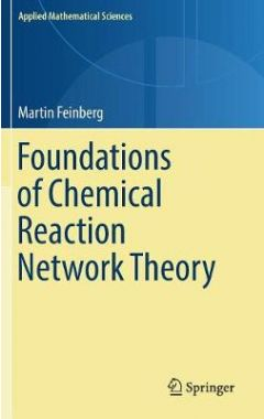 Foundations of Chemical Reaction Network Theory
