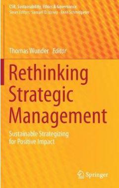 Rethinking Strategic Management: Sustainable Strategizing for Positive Impact