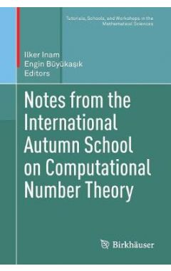 Notes from the International Autumn School on Computational Number Theory