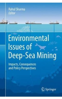 Environmental Issues of Deep-Sea Mining: Impacts, Consequences and Policy Perspectives