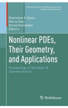 Nonlinear PDEs, Their Geometry, and Applications