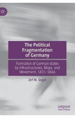 The Political Fragmentation of Germany: Formation of German states by Infrastructures, Maps, and Mov