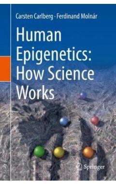 Human Epigenetics: How Science Works