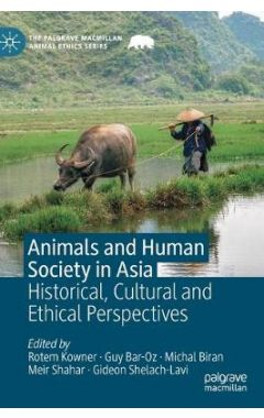 Animals and Human Society in Asia: Historical, Cultural and Ethical Perspectives