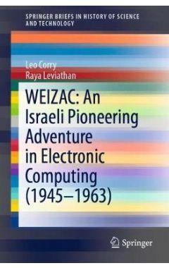 WEIZAC: An Israeli Pioneering Adventure in Electronic Computing (1945-1963)
