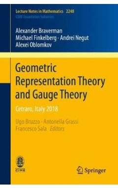 Geometric Representation Theory and Gauge Theory: Cetraro, Italy 2018