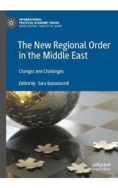The New Regional Order in the Middle East: Changes and Challenges