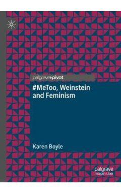 #MeToo, Weinstein and Feminism