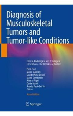 Diagnosis of Musculoskeletal Tumors and Tumor-like Conditions: Clinical, Radiological and Histologic