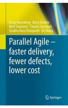 Parallel Agile – faster delivery, fewer defects, lower cost