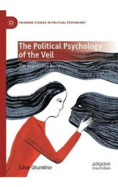 The Political Psychology of the Veil