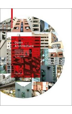 Open Architecture: Migration, Citizenship and the Urban Renewal of Berlin-Kreuzberg by IBA 1984/87
