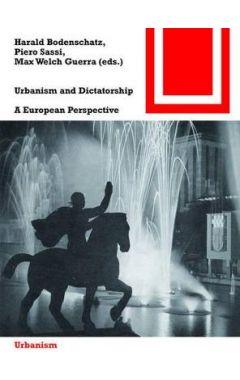 URBANISM AND DICTATORSHIP: A EUROPEAN CHALLENGE (BAUWELT FUNDAMENTE)