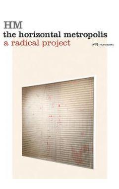 The Horizontal Metropolis: A Radical Project