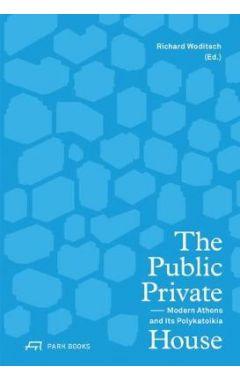 The Public Private House: Modern Athens and Its Polykatoikia