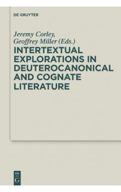 Intertextual Explorations in Deuterocanonical and Cognate Literature