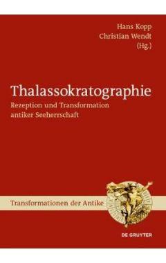 Thalassokratographie: Rezeption Und Transformation Antiker Seeherrschaft