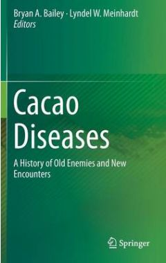 Cacao Diseases: A History of Old Enemies and New Encounters