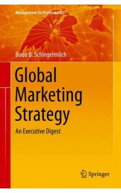 Global Marketing Strategy: An Executive Digest