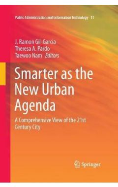 Smarter as the New Urban Agenda: A Comprehensive View of the 21st Century City