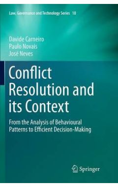 Conflict Resolution and its Context: From the Analysis of Behavioural Patterns to Efficient Decision