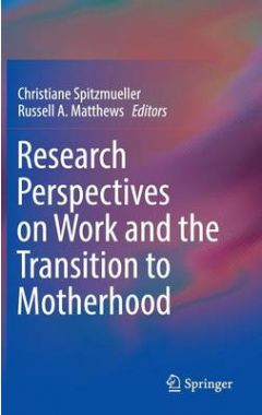 Research Perspectives on Work and the Transition to Motherhood