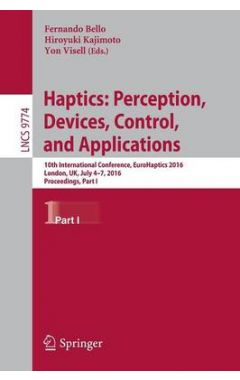 Haptics: Perception, Devices, Control, and Applications: 10th International Conference, EuroHaptics
