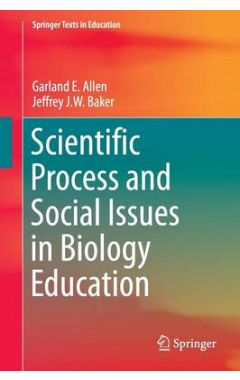 Scientific Process and Social Issues in Biology Education