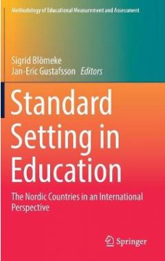 Standard Setting in Education: The Nordic Countries in an International Perspective