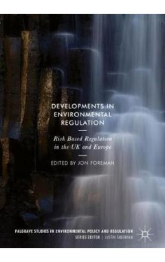 Developments in Environmental Regulation: Risk based regulation in the UK and Europe
