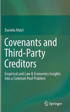 Covenants and Third-Party Creditors: Empirical and Law & Economics Insights Into a Common Pool Prob