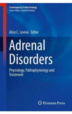 Adrenal Disorders: Physiology, Pathophysiology and Treatment