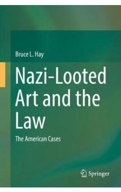 Nazi-Looted Art and the Law: The American Cases