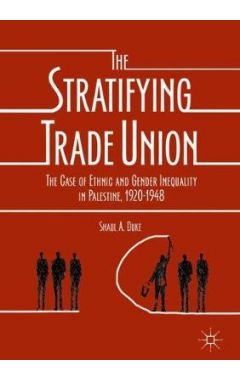 [POD]THE STRATIFYING TRADE UNION