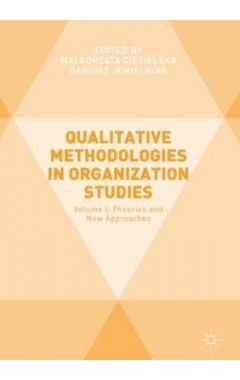 QUALITATIVE METHODOLOGIES IN ORGANIZATION STUDIES VOL. 1