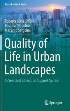 Quality of Life in Urban Landscapes: In Search of a Decision Support System