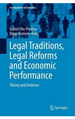 Legal Traditions, Legal Reforms and Economic Performance: Theory and Evidence