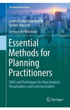 Essential Methods for Planning Practitioners: Skills and Techniques for Data Analysis, Visualization