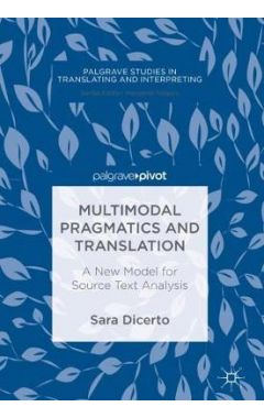 Multimodal Pragmatics and Translation: A New Model for Source Text Analysis
