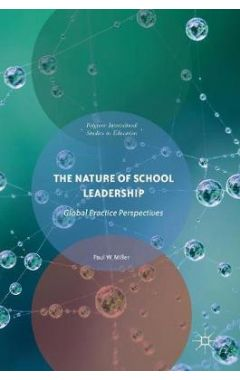 The Nature of School Leadership: Global Practice Perspectives