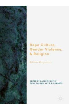 Rape Culture, Gender Violence, and Religion: Biblical Perspectives