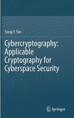 Cybercryptography: Applicable Cryptography for Cyberspace Security
