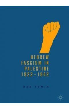 HEBREW FASCISM IN PALESTINE, 1922?1942