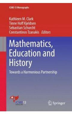 Mathematics, Education and History: Towards a Harmonious Partnership