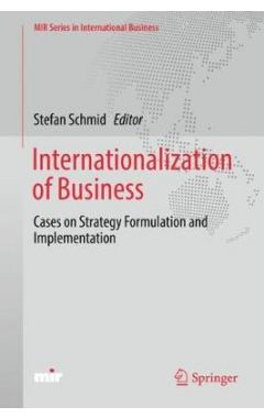 Internationalization of Business: Cases on Strategy Formulation and Implementation